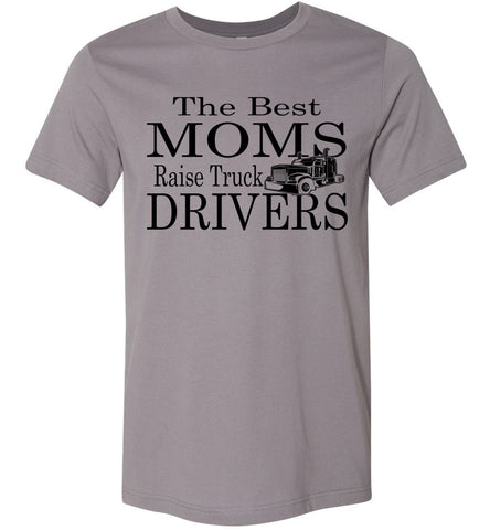Image of The Best Moms Raise Truck Drivers Trucker's Mom Shirt storm