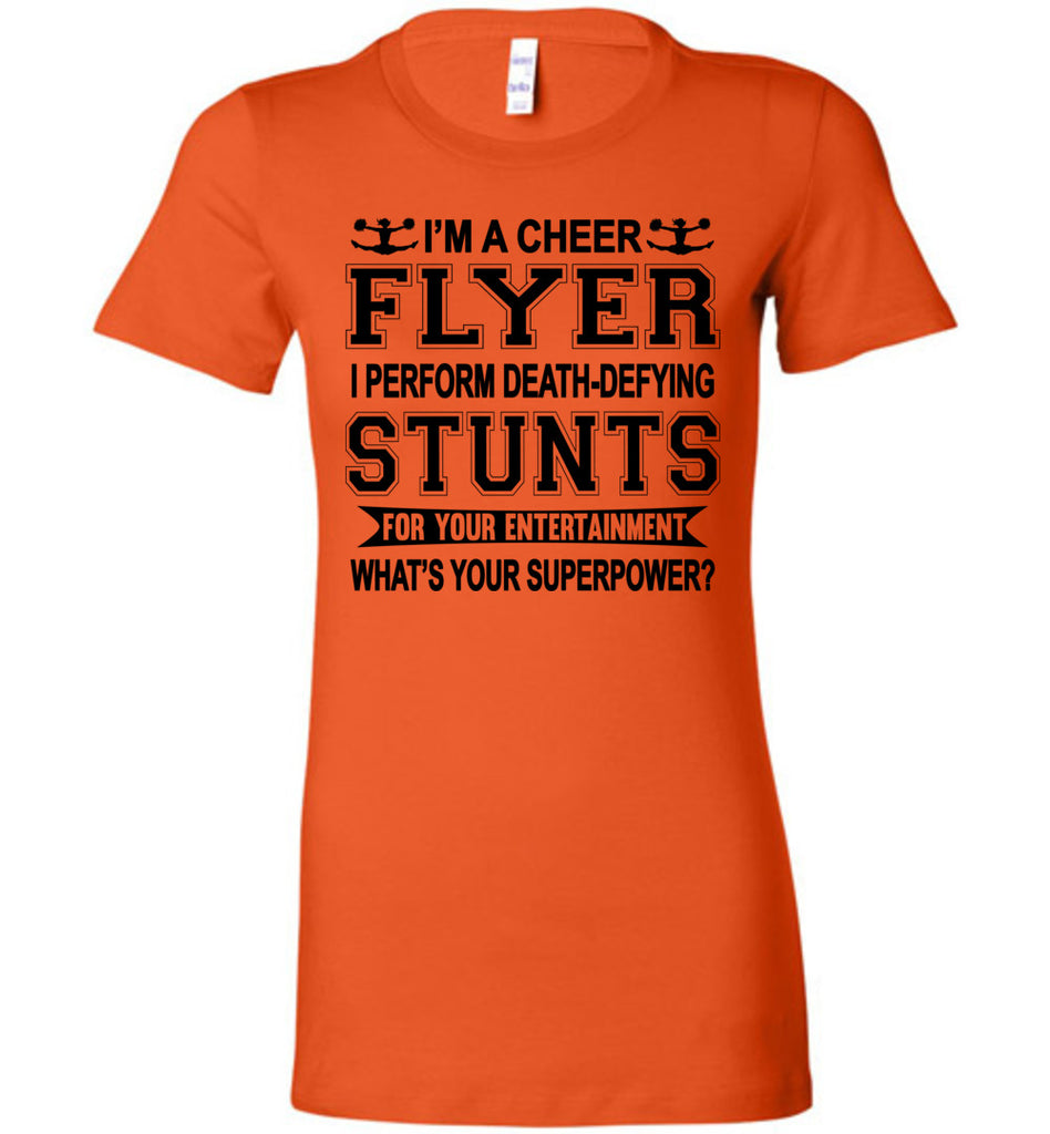 I'm A Cheer Flyer Funny Cheer Flyer Shirts Bella Ladies orange