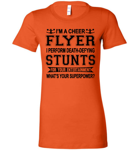 Image of I'm A Cheer Flyer Funny Cheer Flyer Shirts Bella Ladies orange