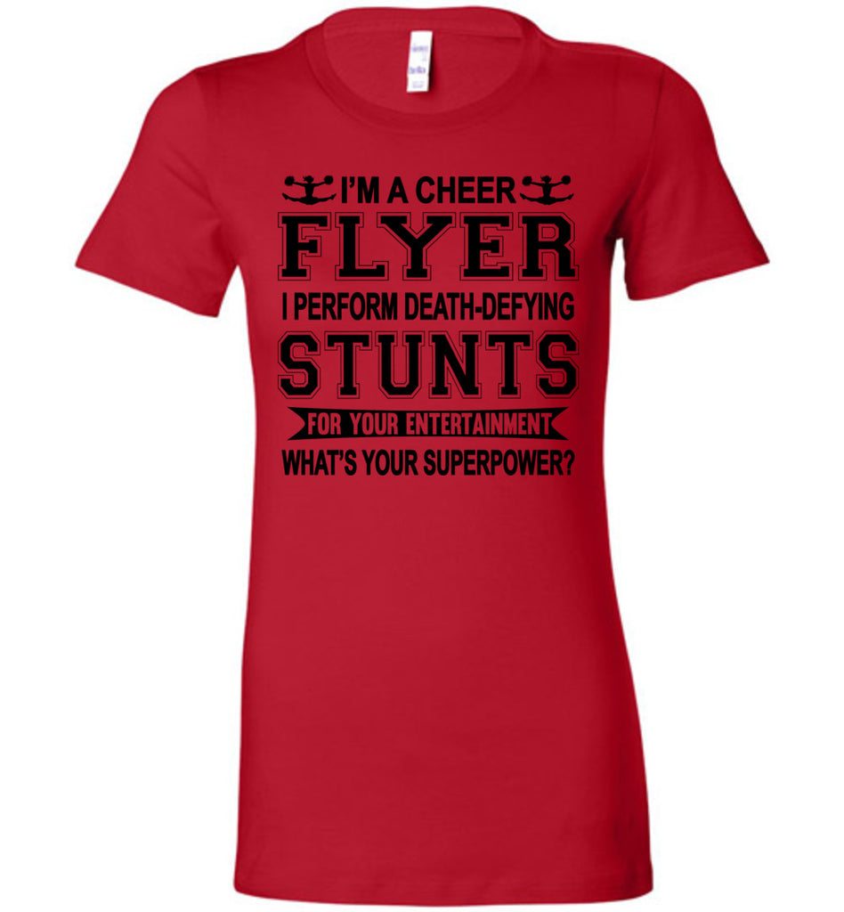 I'm A Cheer Flyer Funny Cheer Flyer Shirts Bella Ladies red