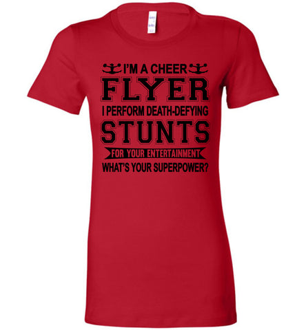 Image of I'm A Cheer Flyer Funny Cheer Flyer Shirts Bella Ladies red