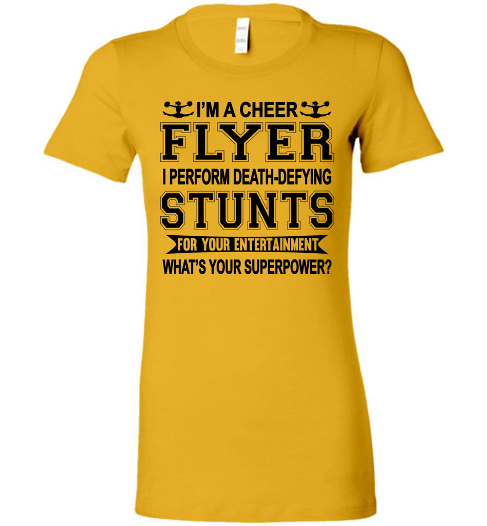 I'm A Cheer Flyer Funny Cheer Flyer Shirts Bella Ladies gold