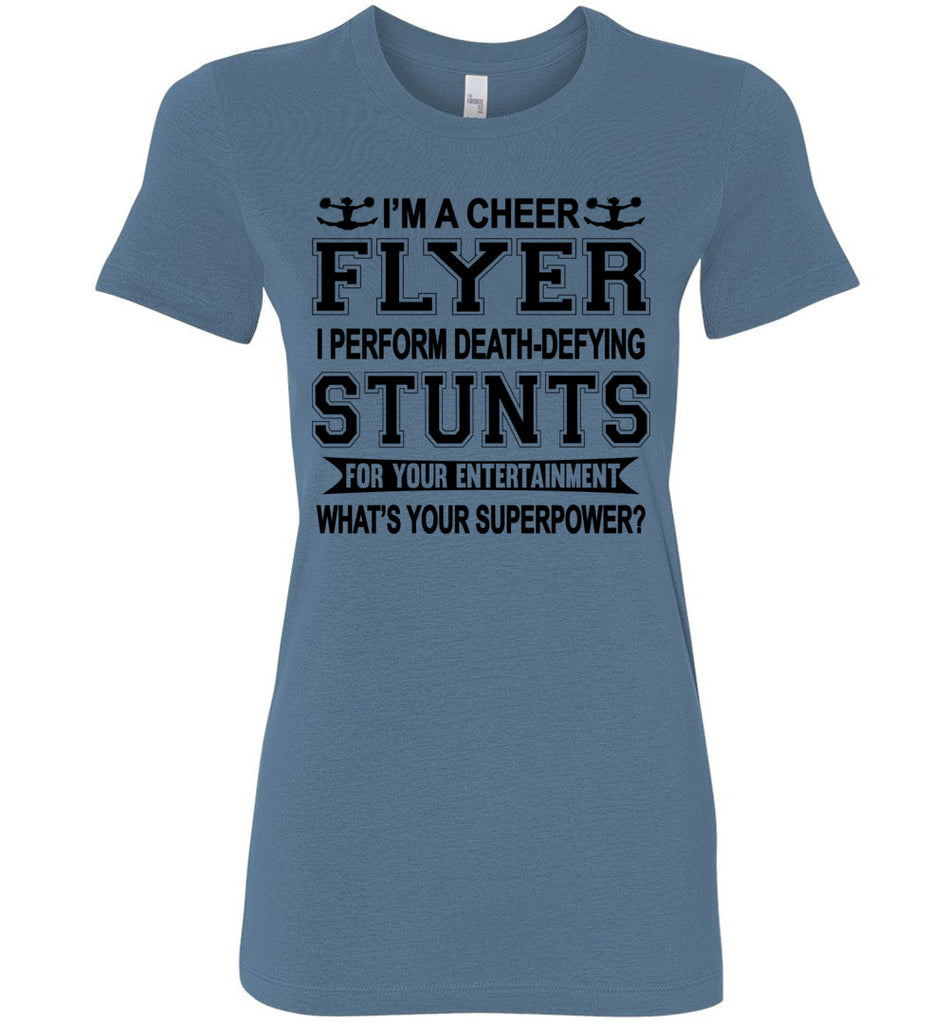 I'm A Cheer Flyer Funny Cheer Flyer Shirts Bella Ladies steel blue