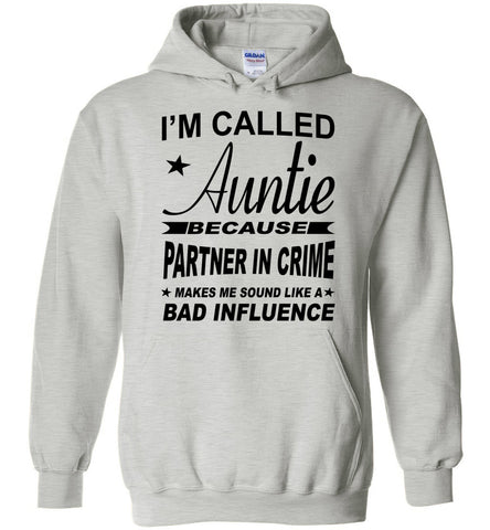 Image of Partner In Crime Bad Influence Funny Aunt Hoodie ash