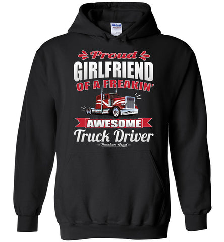 Image of Proud Girlfriend Of A Freakin' Awesome Truck Driver Trucker Girlfriend Hoodie black