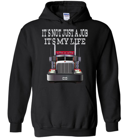 It's Not Just A Job It's My Life Trucker Hoodies black