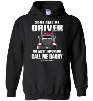 Some Call Me Driver The Most Important Call Me Daddy Truck Driver Hoodies black