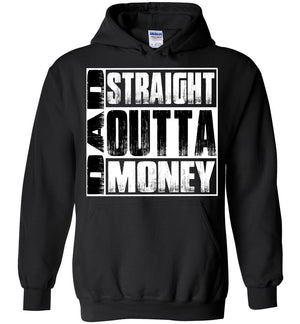 Straight Outta Money Funny Dad Hoodie