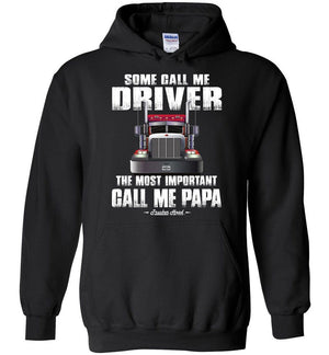 Some Call Me Driver The Most Important Call Me Papa Truck Driver Hoodies black