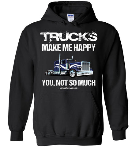 Image of Trucks Make Me Happy You Not So Much Trucker Hoodies black