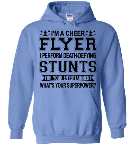 I'm A Cheer Flyer What's Your Superpower? Cheer Flyer Hoodies Carolina blue