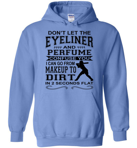 Image of Don't Let The Eyeliner And Makeup Confuse You Funny Softball Hoodie Carolina blue