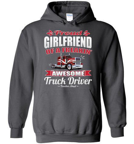 Proud Girlfriend Of A Freakin' Awesome Truck Driver Trucker Girlfriend Hoodie charcoal