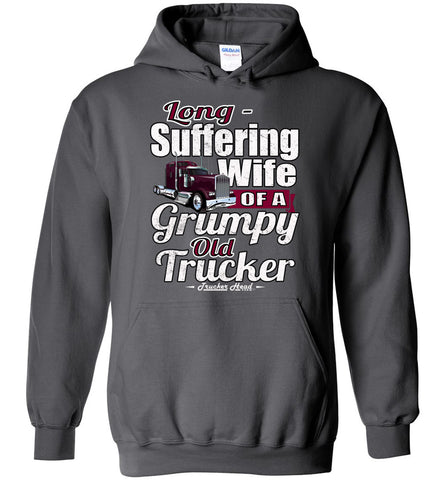 Long-Suffering Wife Of A Grumpy Old Trucker Wife Hoodie charcoal