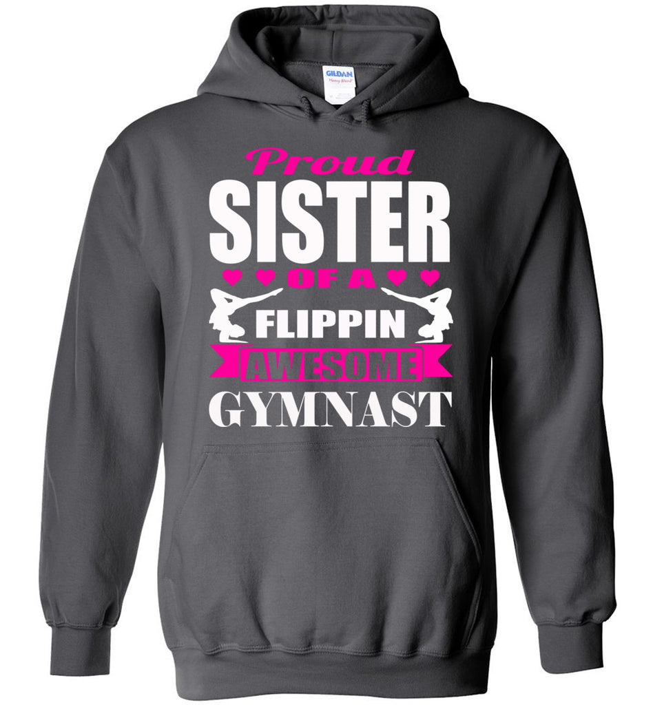 Proud Sister Of A Flippin Awesome Gymnast Gymnastics Sister Hoodie charcoal