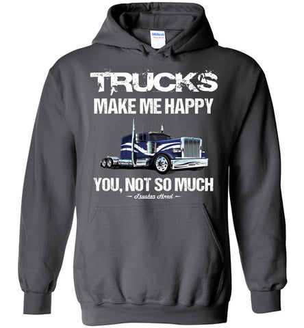 Image of Trucks Make Me Happy You Not So Much Trucker Hoodies charcoal