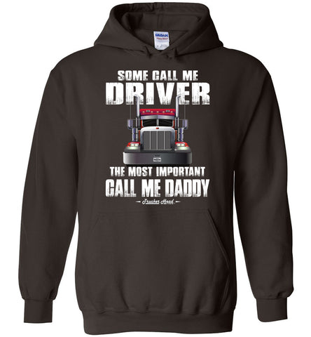 Image of Some Call Me Driver The Most Important Call Me Daddy Truck Driver Hoodies forest green