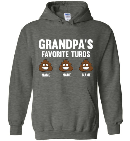 Image of Grandpa's Favorite Turds Funny Grandpa Hoodie  dark heather