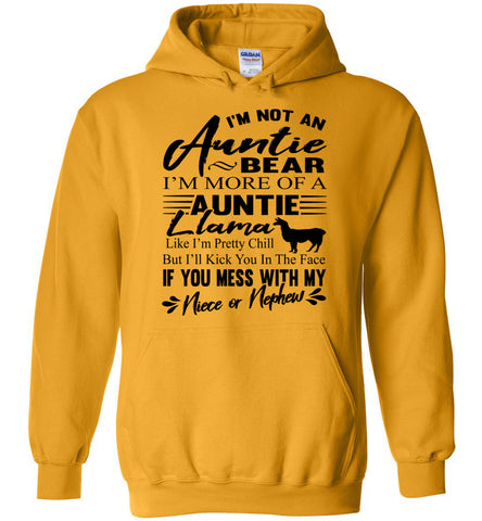 I'm Not An Auntie Bear I'm More Of An Auntie Llama Hoodie gold
