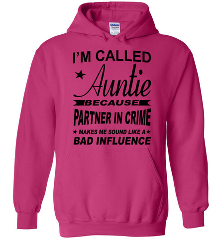 Image of Partner In Crime Bad Influence Funny Aunt Hoodie Heliconia