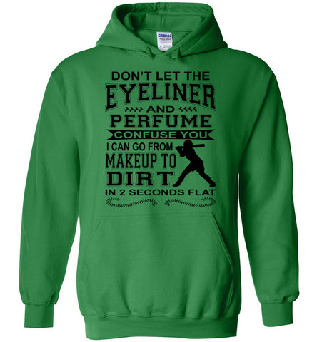 Image of Don't Let The Eyeliner And Makeup Confuse You Funny Softball Hoodie green