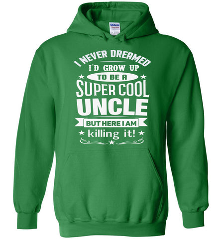 Super Cool Uncle Hoodie | Uncle Gifts green
