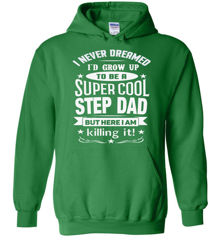 Super Cool Step Dad Hoodies | Step Dad Gifts | That's A Cool Tee green