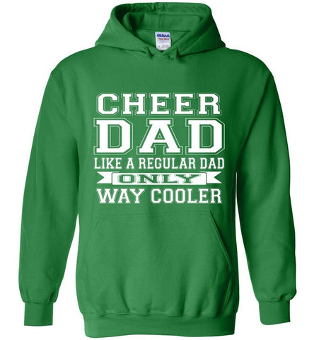 Image of Cheer Dad Like A Regular Dad Only Way Cooler Cheer Dad Hoodie green