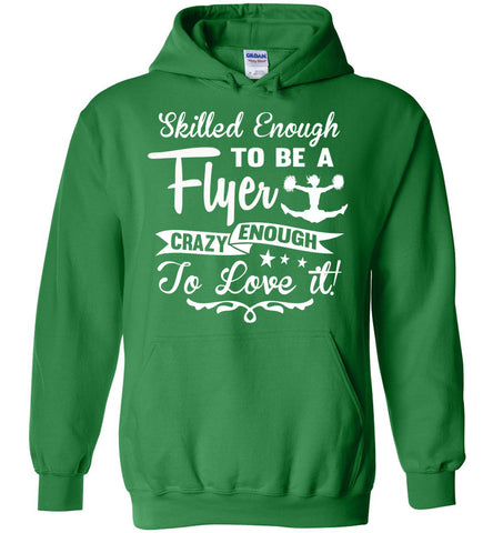 Crazy Enough To Love It! Cheer Flyer Cheer Hoodies green