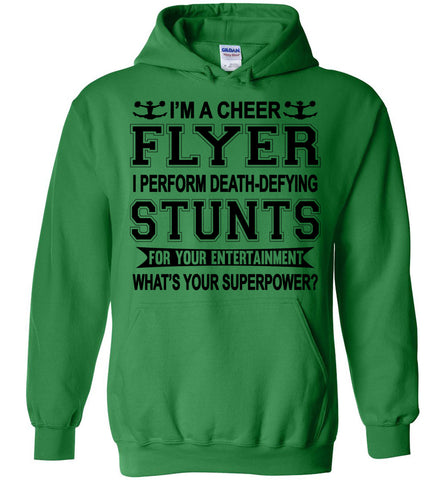 I'm A Cheer Flyer What's Your Superpower? Cheer Flyer Hoodies Irish green