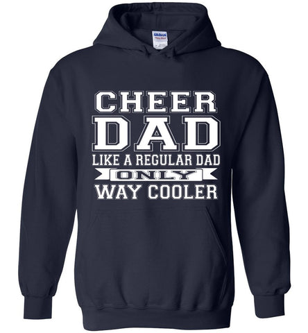 Image of Cheer Dad Like A Regular Dad Only Way Cooler Cheer Dad Hoodie navy