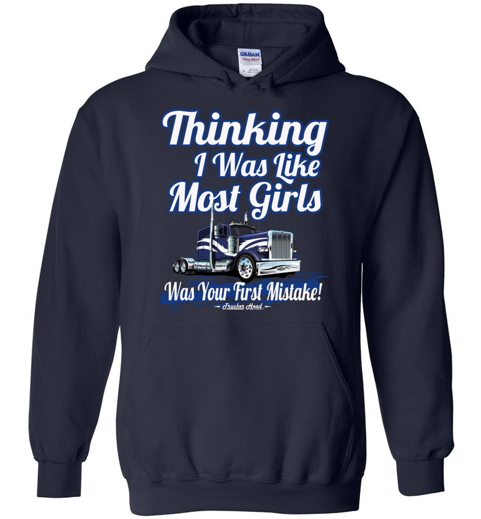 Thinking I Was Like Most Girls Was Your First Mistake Women's Trucker Hoodie navy