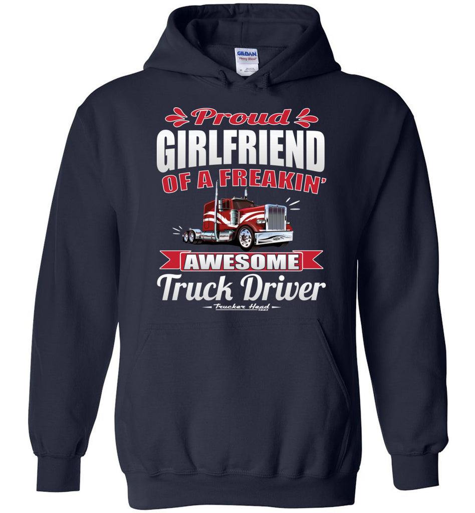 Proud Girlfriend Of A Freakin' Awesome Truck Driver Trucker Girlfriend Hoodie navy