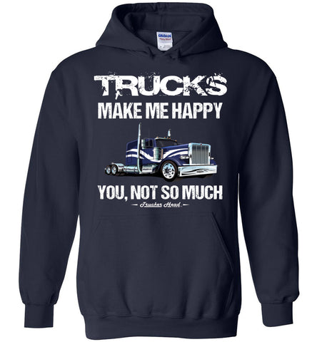 Image of Trucks Make Me Happy You Not So Much Trucker Hoodies navy