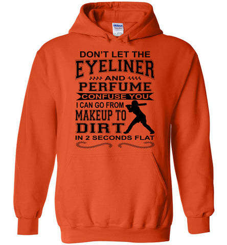 Image of Don't Let The Eyeliner And Makeup Confuse You Funny Softball Hoodie orange