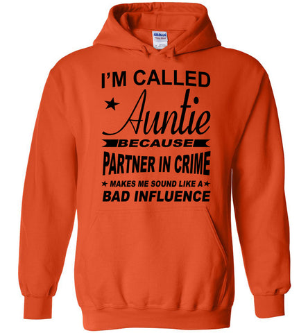 Image of Partner In Crime Bad Influence Funny Aunt Hoodie orange