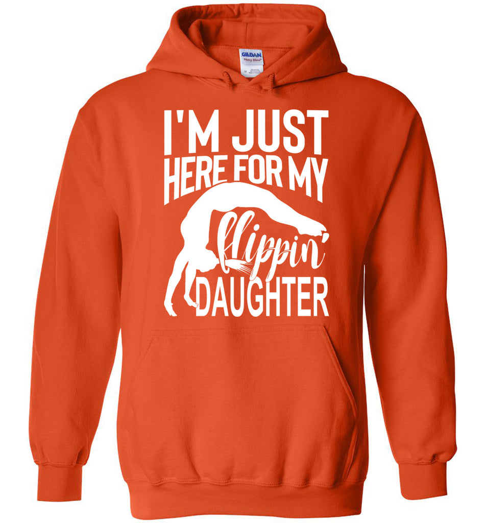I'm Just Here For My Flippin' Daughter Funny Gymnastics Hoodie orange