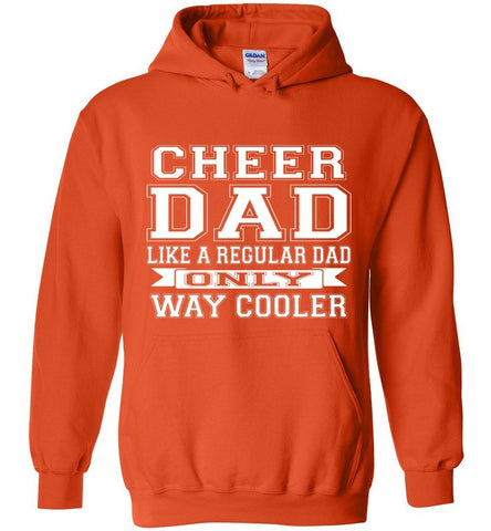 Image of Cheer Dad Like A Regular Dad Only Way Cooler Cheer Dad Hoodie orange