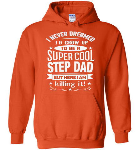 Image of Super Cool Step Dad Hoodies | Step Dad Gifts | That's A Cool Tee orange