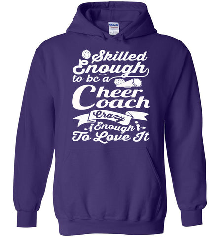 Skilled Enough To Be A Cheer Coach Crazy Enough To Love It Cheer Coach Hoodie purple