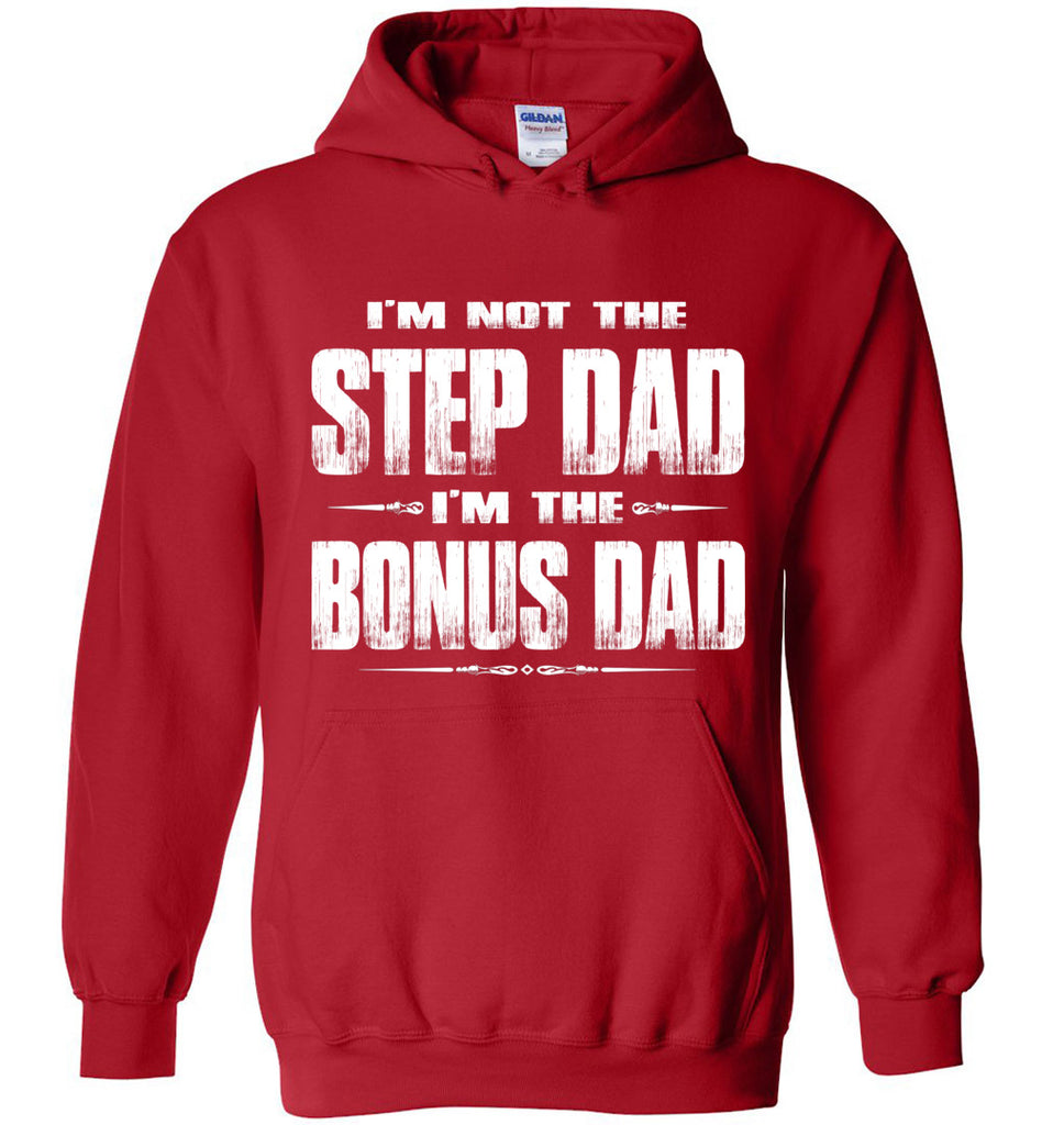 I'm Not The Step Dad I'm The Bonus Dad Hoodie red