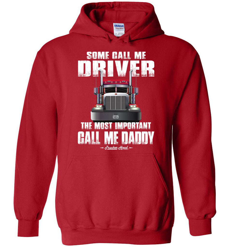 Some Call Me Driver The Most Important Call Me Daddy Truck Driver Hoodies red