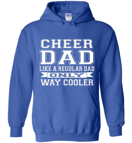 Image of Cheer Dad Like A Regular Dad Only Way Cooler Cheer Dad Hoodie royal