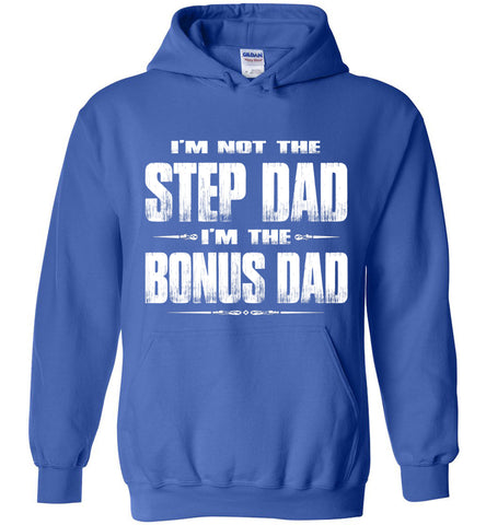 Image of I'm Not The Step Dad I'm The Bonus Dad Hoodie royal