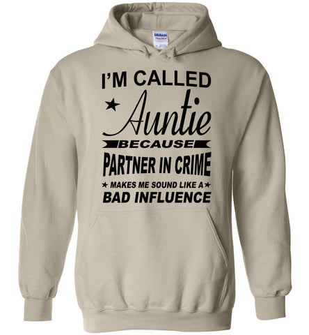 Partner In Crime Bad Influence Funny Aunt Hoodie sand