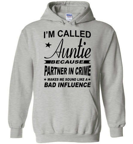 Partner In Crime Bad Influence Funny Aunt Hoodie sports gray