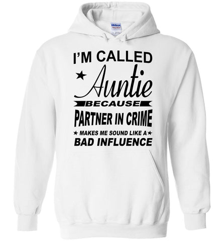 Image of Partner In Crime Bad Influence Funny Aunt Hoodie white