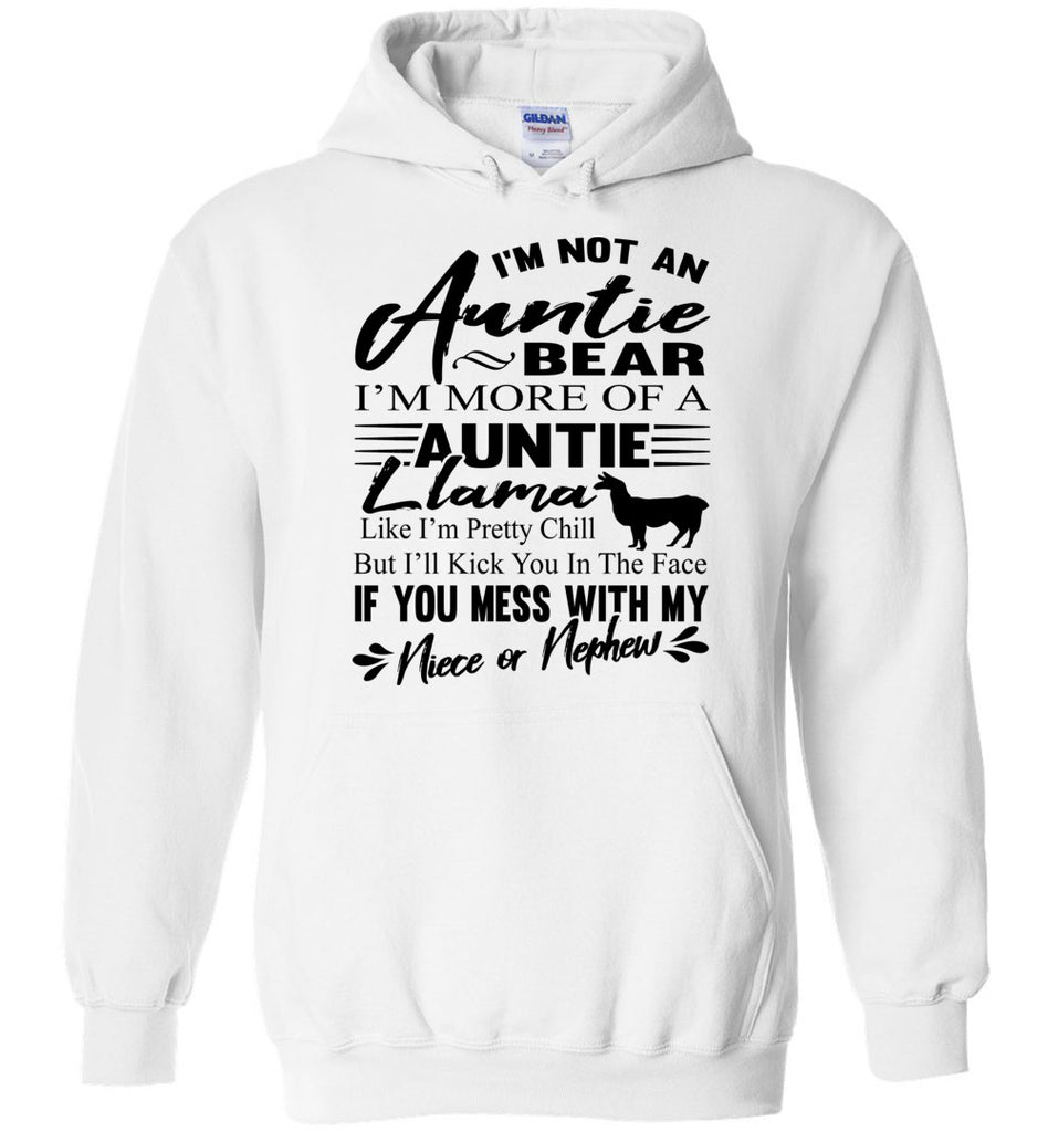 I'm Not An Auntie Bear I'm More Of An Auntie Llama Hoodie white