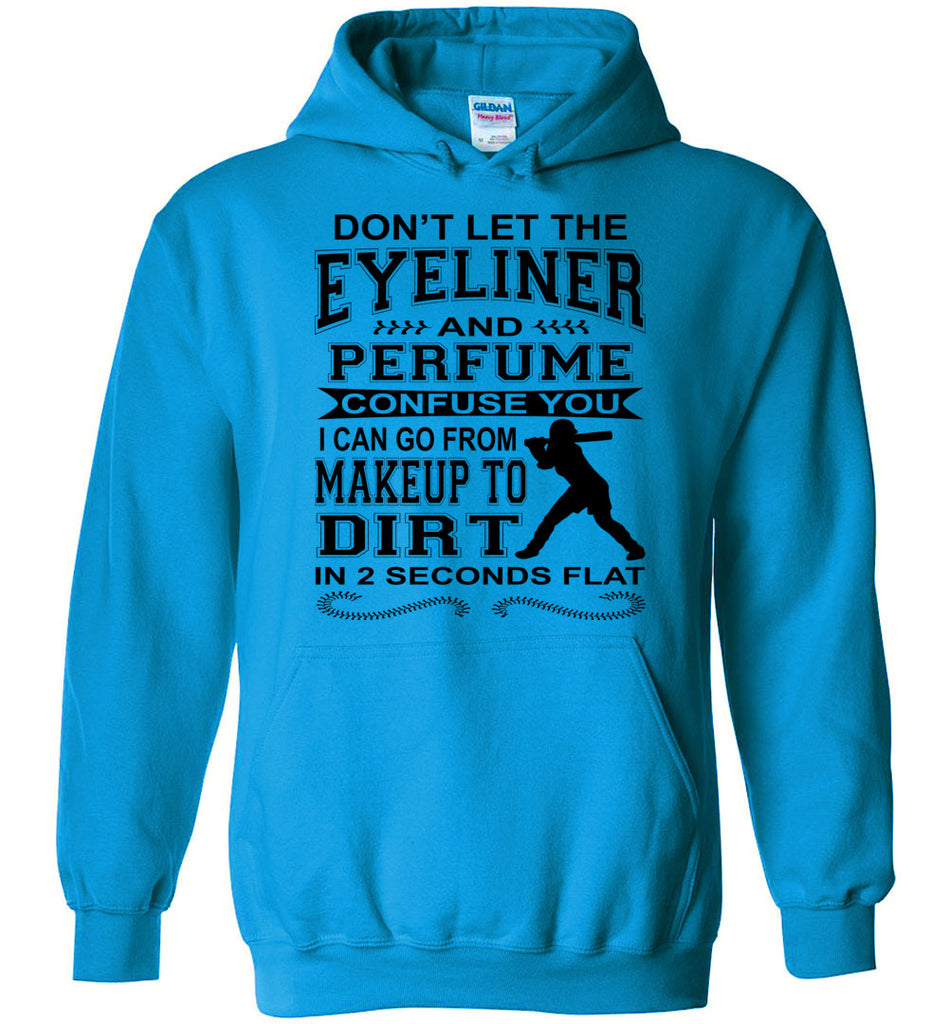 Don't Let The Eyeliner And Makeup Confuse You Funny Softball Hoodie sapphire