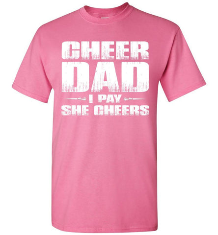 I Pay She Cheers Cheer Dad Shirts pink